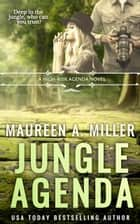 Jungle Agenda ebook by Maureen A. Miller