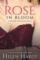 Rose in Bloom ebook by Helen Hardt