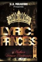 Lyric: Philly's Own Princess ebook by Veronica Blackbeauty