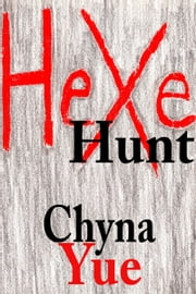 Hexe Hunt ebook by Chyna Yue