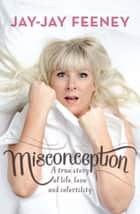 Misconception - A true story of life, love and infertility ebook by Jay-Jay Harvey