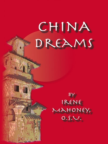 China Dreams ebook by Irene Mahoney, O.S.U.