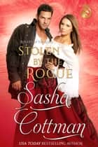 Stolen by the Rogue ebook by Sasha Cottman