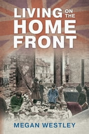 Living on the Home Front ebook by Megan Westley