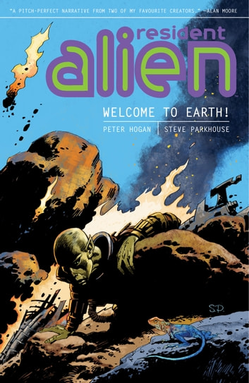 Resident Alien Volume 1: Welcome to Earth! ebook by Peter Hogan