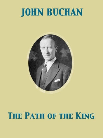 The Path of the King ebook by John Buchan