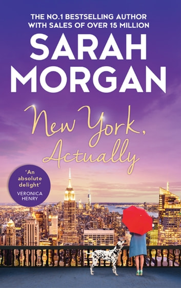 New York, Actually: A sparkling romantic comedy from the bestselling Queen of Romance ebook by Sarah Morgan