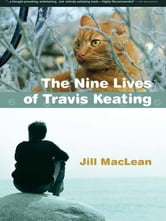 The Nine Lives of Travis Keating ebook by Jill MacLean