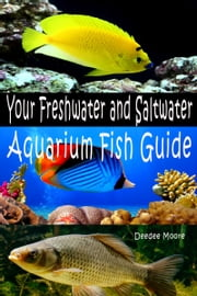 Your Freshwater and Saltwater Aquarium Fish Guide ebook by Kobo.Web.Store.Products.Fields.ContributorFieldViewModel