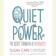 Quiet Power - The Secret Strengths of Introverts audiobook by Susan Cain, Gregory Mone, Erica Moroz