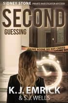 Second Guessing - Sidney Stone - Private Investigator (Paranormal) Mystery, #2 ebook by