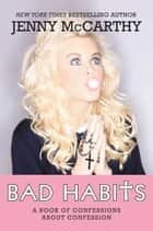 Bad Habits ebook by Jenny McCarthy