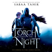 A Torch Against the Night audiobook by Sabaa Tahir