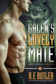 Galen's Lovely Mate (Saber Chronicles Book Four) ebook by R.E. Butler