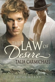 The Law of Desire - Encounters, #1 ebook by Talia Carmichael
