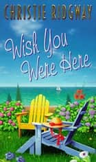 Wish You Were Here ebook by