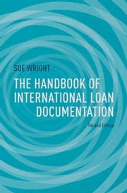 The Handbook of International Loan Documentation - Second Edition ebook by S. Wright,Catriona Kelly