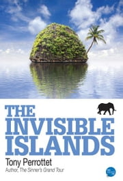 The Invisible Islands ebook by Tony Perrottet