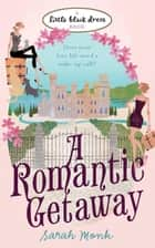 A Romantic Getaway ebook by Sarah Monk