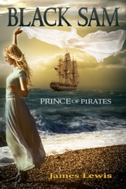 Black Sam - Prince of Pirates ebook by James Lewis
