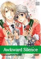 Awkward Silence, Vol. 6 (Yaoi Manga) ebook by Hinako Takanaga