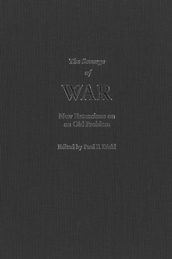 The Scourge of War - New Extensions on an Old Problem ebook by