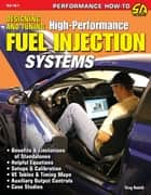 Designing and Tuning High-Performance Fuel Injection Systems ebook by Greg Banish