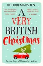 A Very British Christmas: The perfect festive stocking filler. ebook by Rhodri Marsden