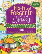 Fix-It and Forget-It Lightly Revised & Updated - 600 Healthy, Low-Fat Recipes For Your Slow Cooker ebook by Phyllis Good