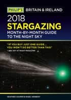 Philip's 2019 Stargazing Month-by-Month Guide to the Night Sky Britain & Ireland ebook by Heather Couper, Nigel Henbest