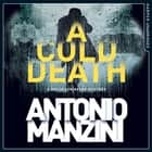 A Cold Death (A Rocco Schiavone Mystery) audiobook by Antonio Manzini