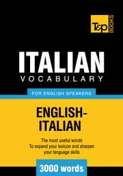 Italian Vocabulary for English Speakers - 3000 Words ebook by Andrey Taranov