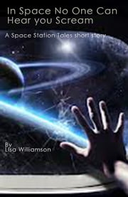 In Space No One Can Hear You Scream ebook by Lisa Williamson