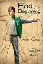 The End of the Beginning ebook by John Goode