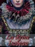 La Reine Isabeau ebook by Michel Zévaco