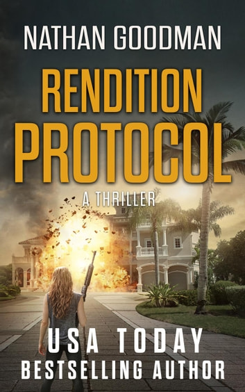 Rendition Protocol - The Special Agent Jana Baker Spy-Thriller Series, #5 ebook by Nathan Goodman
