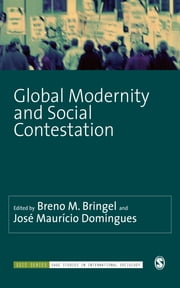 Global Modernity and Social Contestation ebook by Dr. Breno M. Bringel,Jose Mauricio Domingues