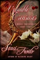 Valuable Treasures ebook by Staci Troilo