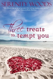 Three Treats to Tempt You Box Set - Treats To Tempt You ebook by Serenity Woods