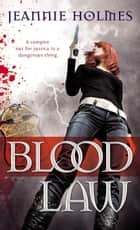 Blood Law ebook by Jeannie Holmes