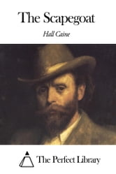 The Scapegoat ebook by Hall Caine