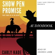 Show Pen Promise - In the Reins Equestrian Romance Series Book 3 audiobook by Carly Kade