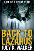 Back to Lazarus ebook by Judy K. Walker