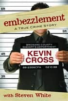 Embezzlement ebook by Cross, Kevin
