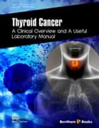 Thyroid Cancer: A Clinical Overview and a Useful Laboratory Manual ebook by Silvia Cantara