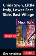 Chinatown, Little Italy, Lower East Side, East Village ebook by Collectif Ulysse, Collectif