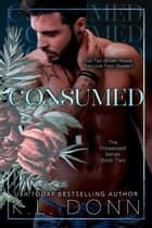 Consumed - The Possessed Series, #2 ebook by KL Donn
