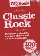 The Gig Book: Classic Rock ebook by Wise Publications