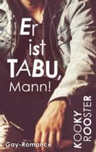 Er ist Tabu, Mann! - Gay Romance ebook by Kooky Rooster