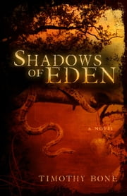 Shadows of Eden ebook by Timothy F. Bone